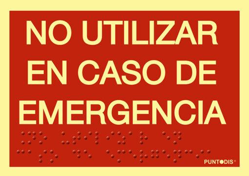 Señal emergencia No utilizar. Luminiscente