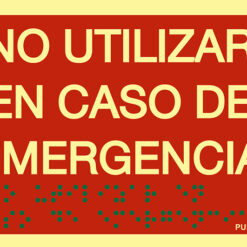 Señal emergencia y evacuación No utilizar. Luminiscente